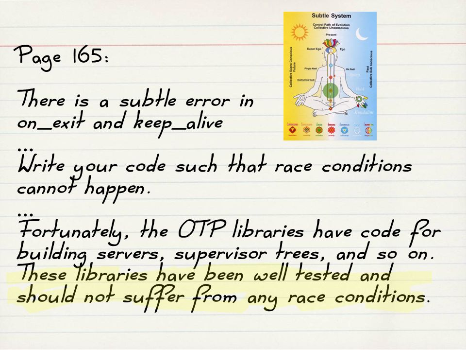 Page 165: There is a subtle error in on_exit and keep_alive … Write your code such that race conditions cannot happen.