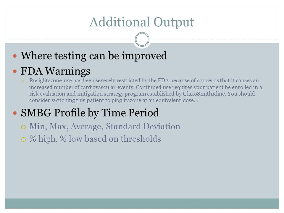 Additional Output Where testing can be improved FDA Warnings