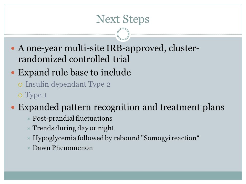 Next Steps A one-year multi-site IRB-approved, cluster-randomized controlled trial. Expand rule base to include.
