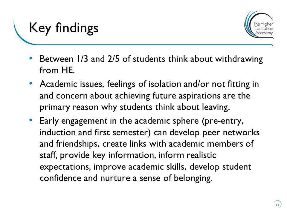 Key findings Between 1/3 and 2/5 of students think about withdrawing from HE.