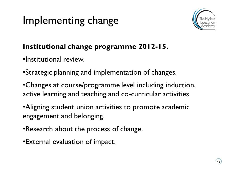 Implementing change Institutional change programme 2012-15.