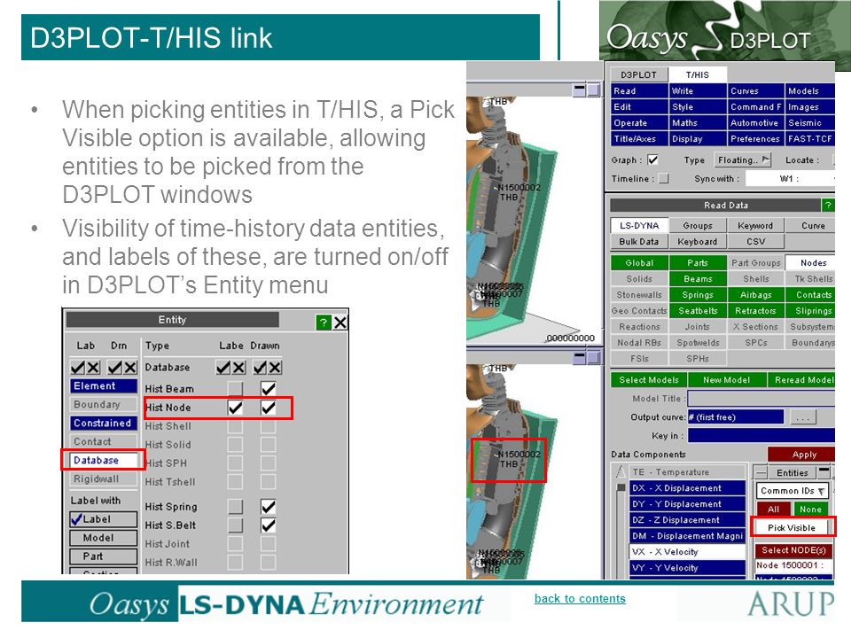 D3PLOT-T/HIS link When picking entities in T/HIS, a Pick Visible option is available, allowing entities to be picked from the D3PLOT windows.