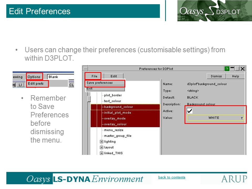 Edit Preferences Users can change their preferences (customisable settings) from within D3PLOT.