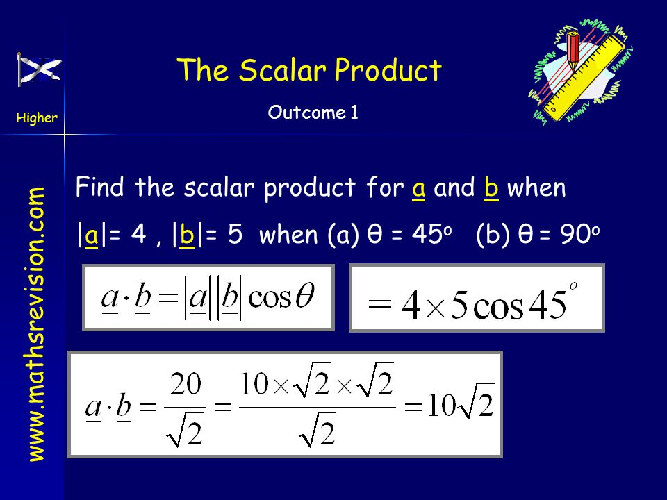 The Scalar Product Find the scalar product for a and b when