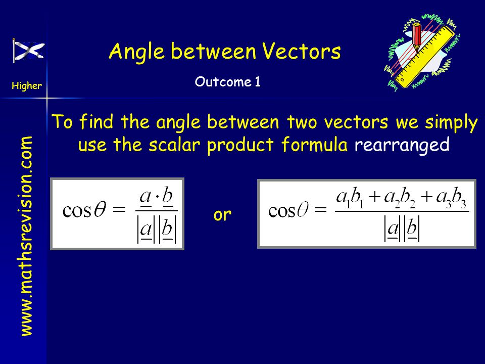 Angle between Vectors To find the angle between two vectors we simply use the scalar product formula rearranged.
