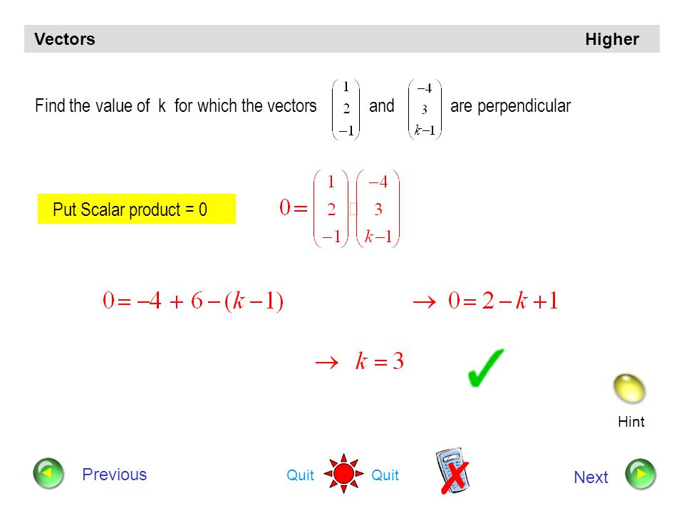 Find the value of k for which the vectors and are perpendicular