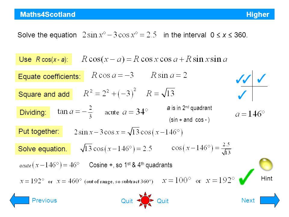 Cosine +, so 1st & 4th quadrants