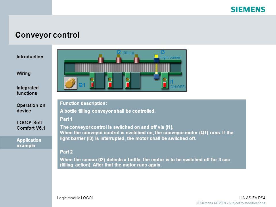 Conveyor control I1 (ON/OFF) I3 I2 (filling) Q1 Function description: