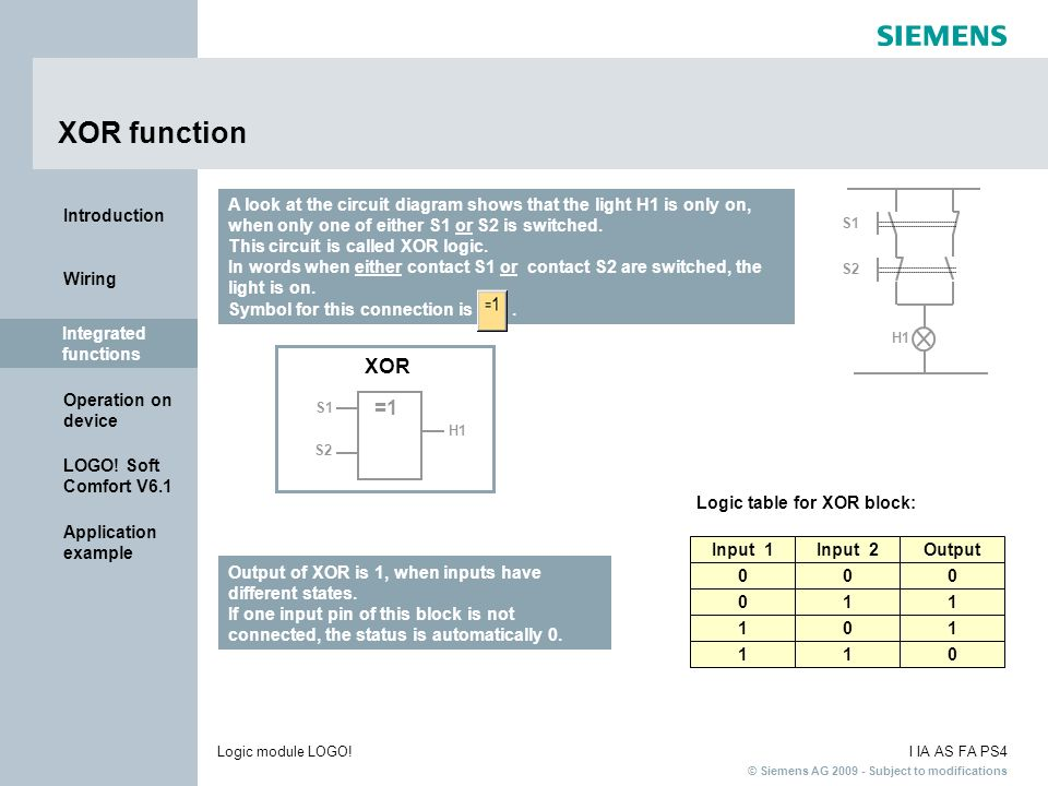 XOR function A look at the circuit diagram shows that the light H1 is only on, when only one of either S1 or S2 is switched.