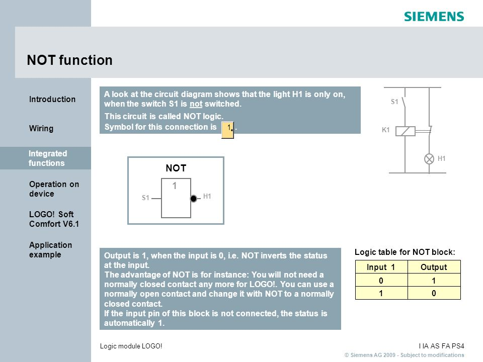 NOT function A look at the circuit diagram shows that the light H1 is only on, when the switch S1 is not switched.