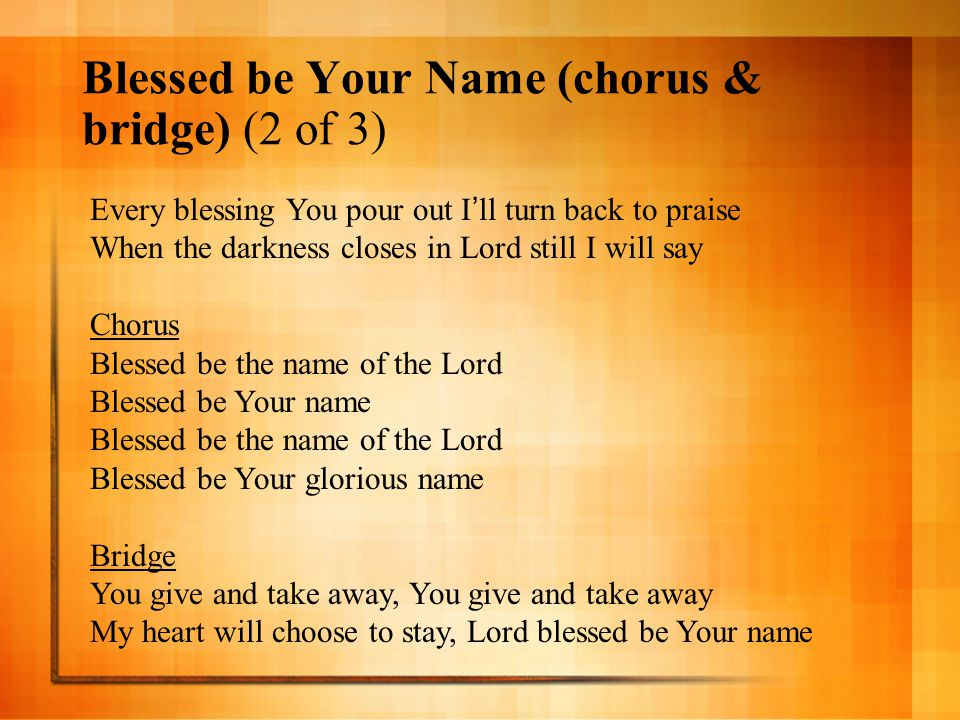 Blessed be Your Name (chorus & bridge) (2 of 3)
