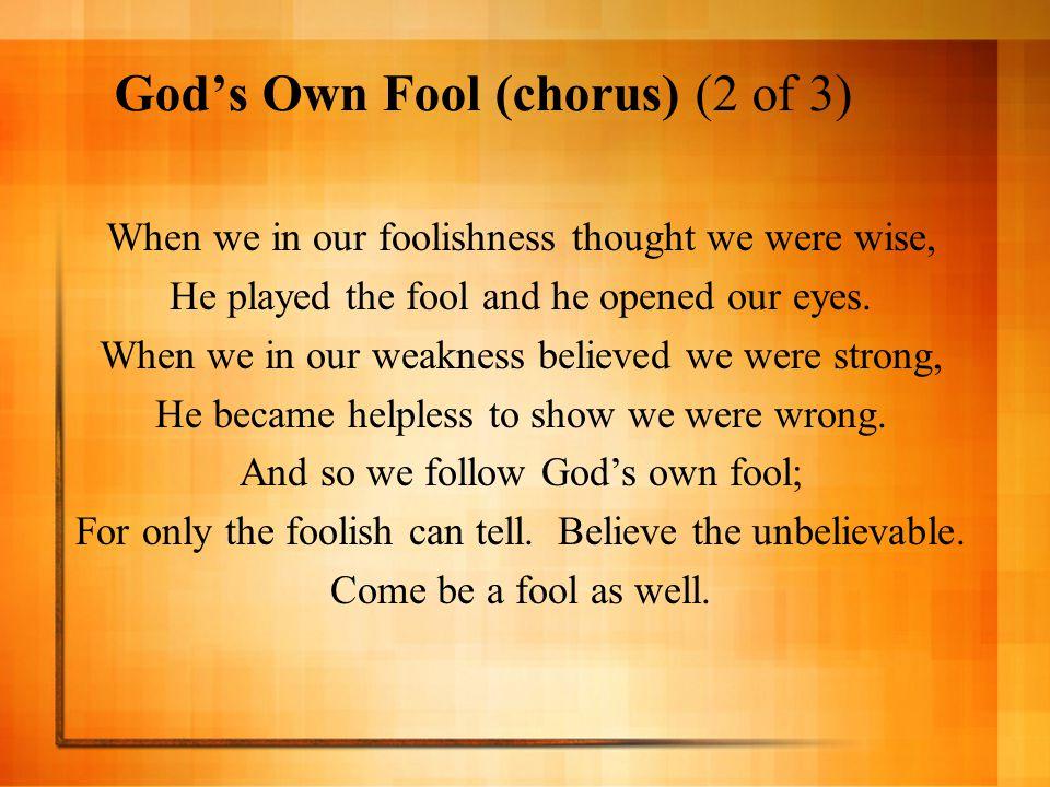 God's Own Fool (chorus) (2 of 3)
