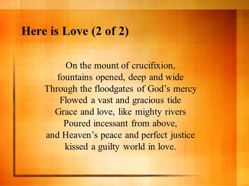 Here is Love (2 of 2) On the mount of crucifixion,