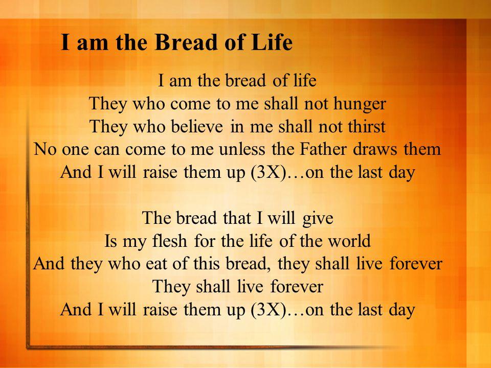 I am the Bread of Life I am the bread of life