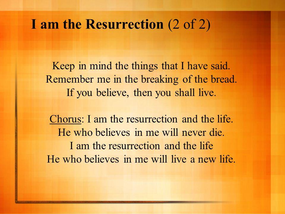I am the Resurrection (2 of 2)