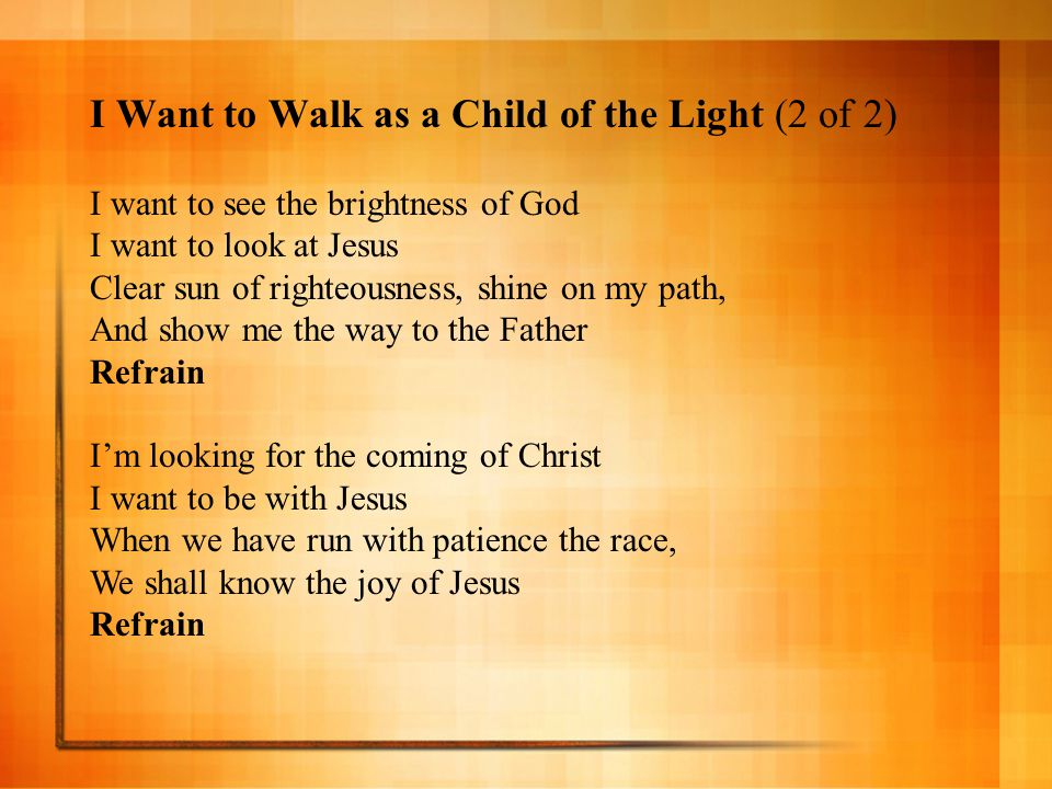 I Want to Walk as a Child of the Light (2 of 2)