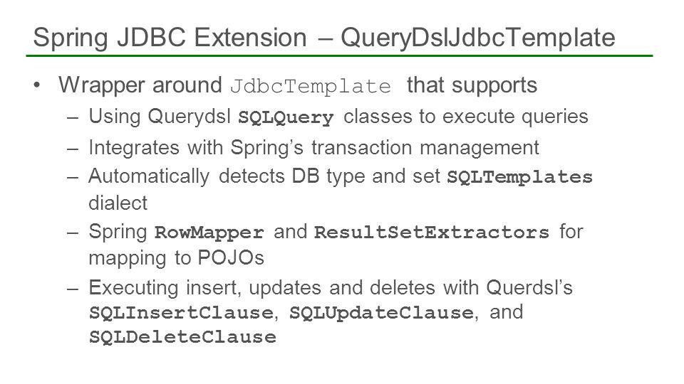 Spring JDBC Extension – QueryDslJdbcTemplate