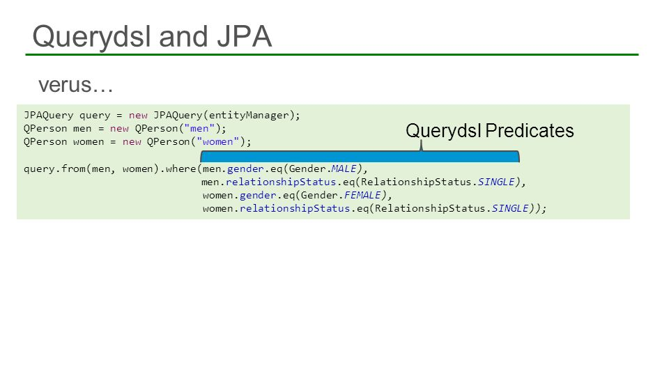 Querydsl and JPA verus… Querydsl Predicates