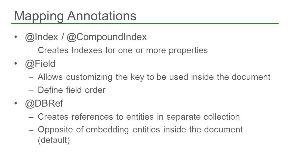 Mapping Annotations @Index / @CompoundIndex @Field @DBRef