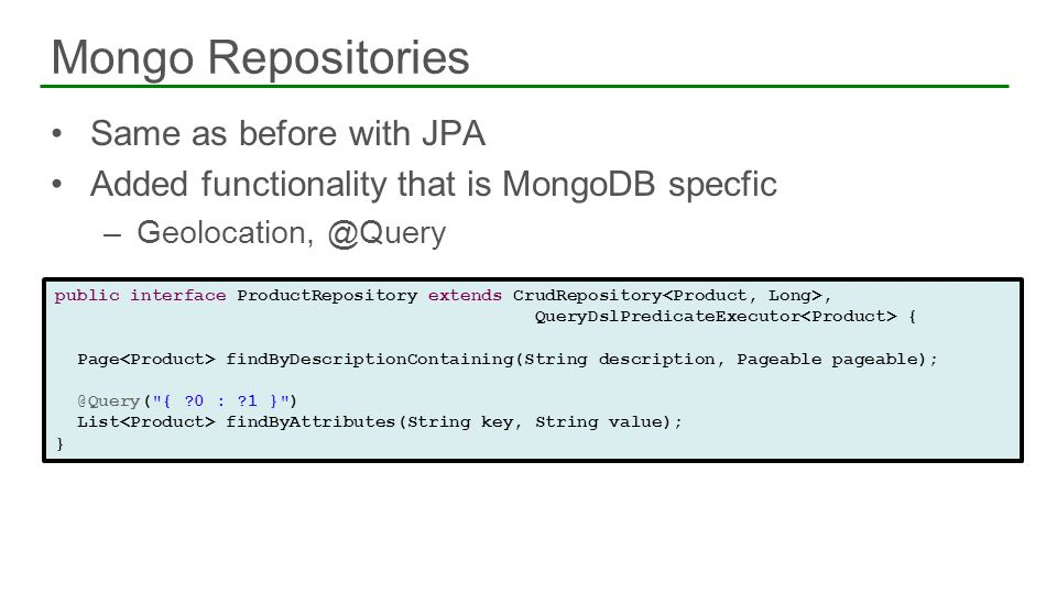 Mongo Repositories Same as before with JPA