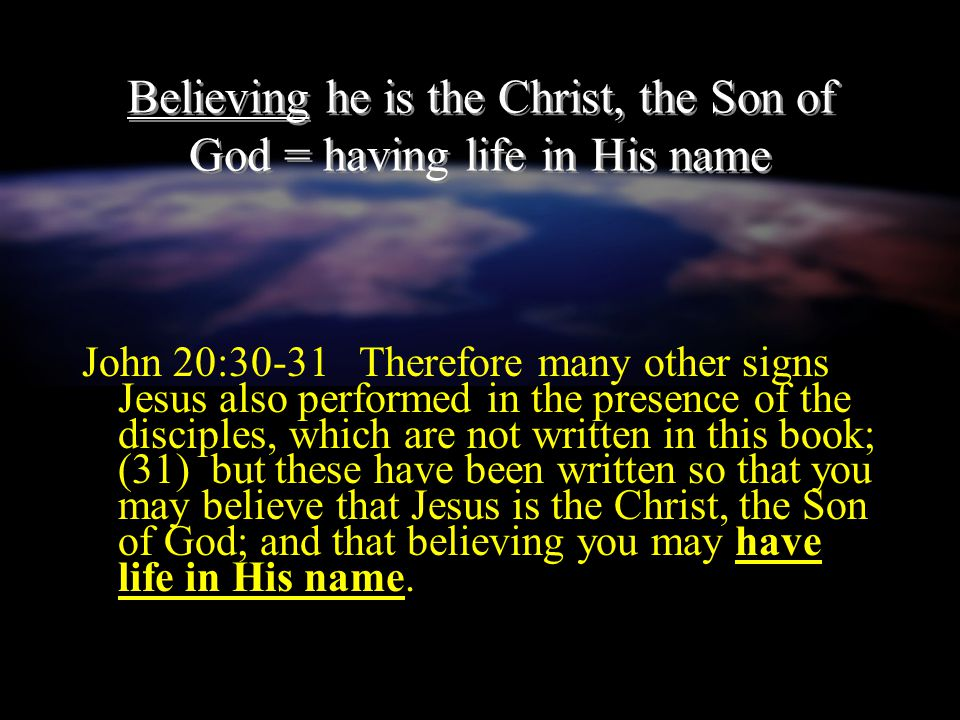 Believing he is the Christ, the Son of God = having life in His name