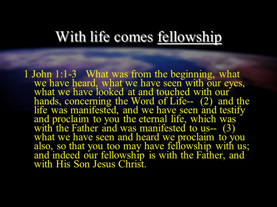 With life comes fellowship