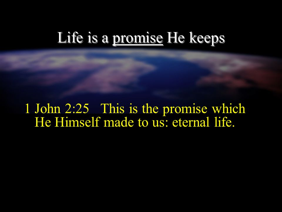 Life is a promise He keeps