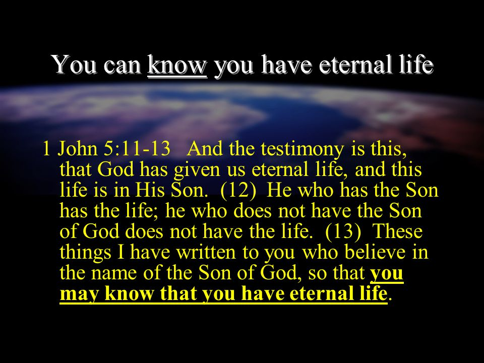 You can know you have eternal life