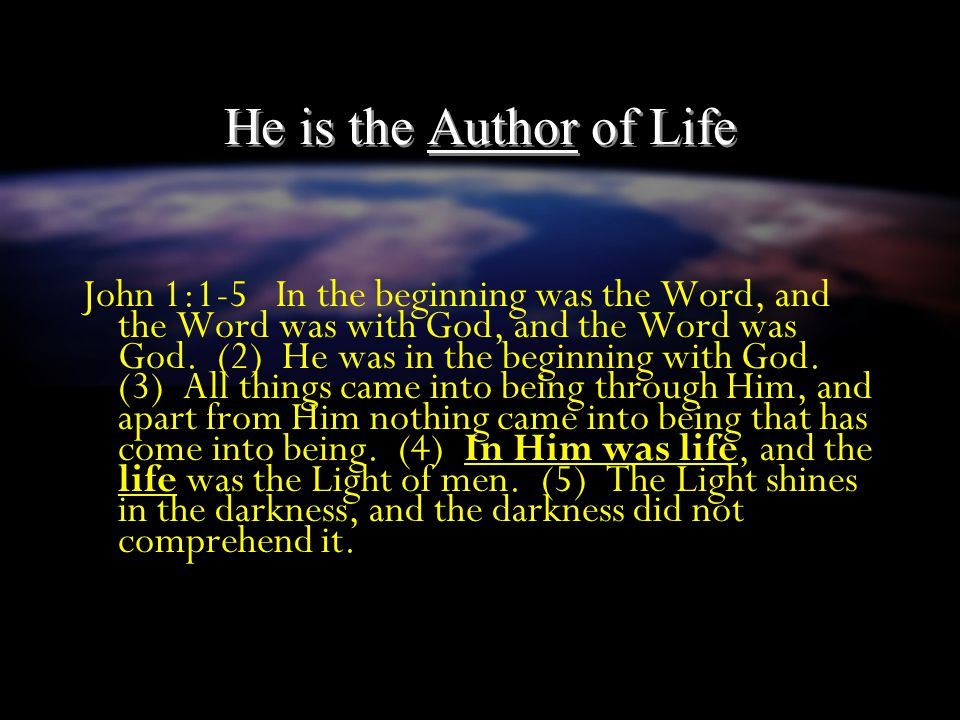 He is the Author of Life