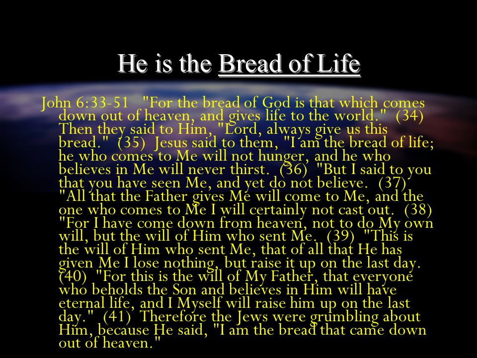 He is the Bread of Life
