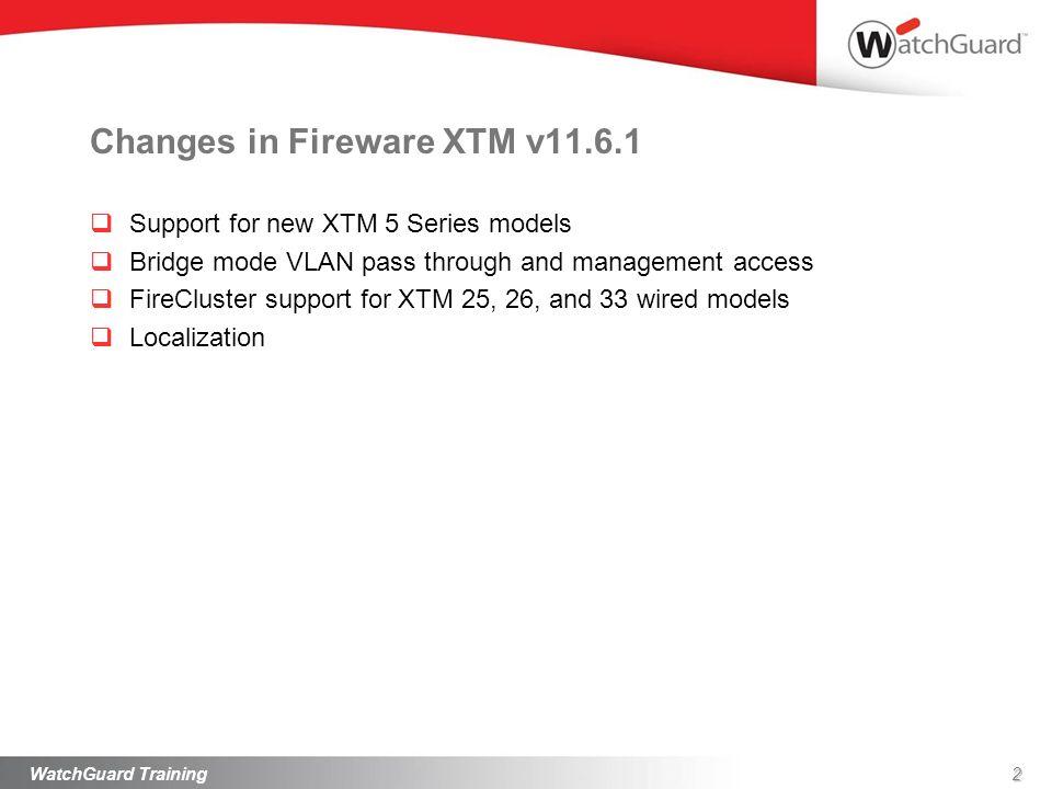 Changes in Fireware XTM v11.6.1