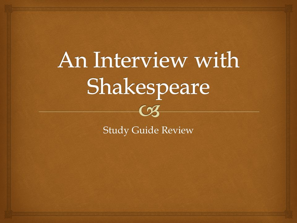 An Interview with Shakespeare