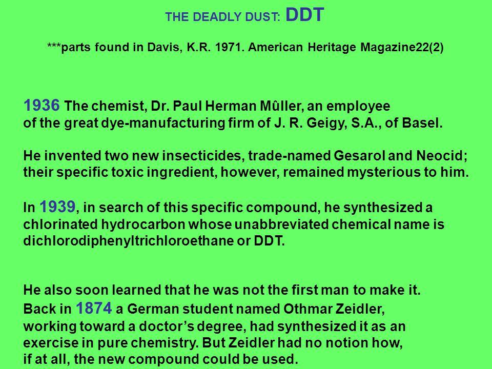 1936 The chemist, Dr. Paul Herman Mûller, an employee