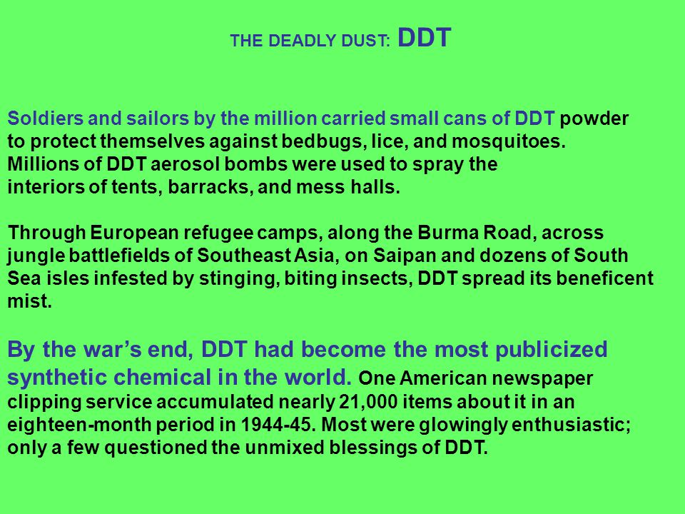 By the war's end, DDT had become the most publicized