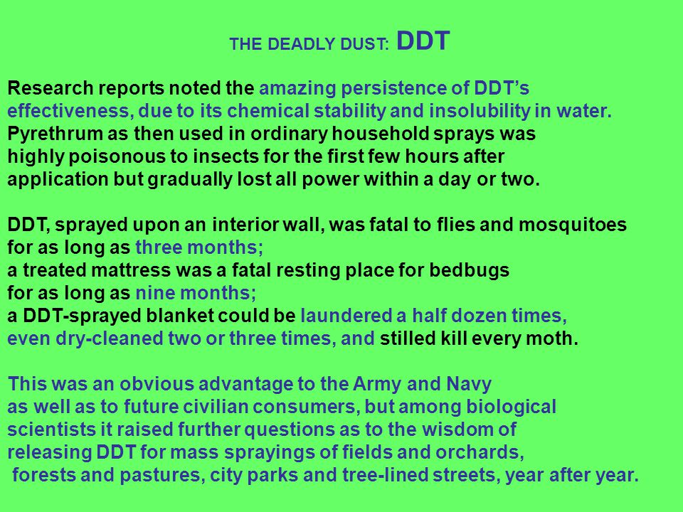 Research reports noted the amazing persistence of DDT's
