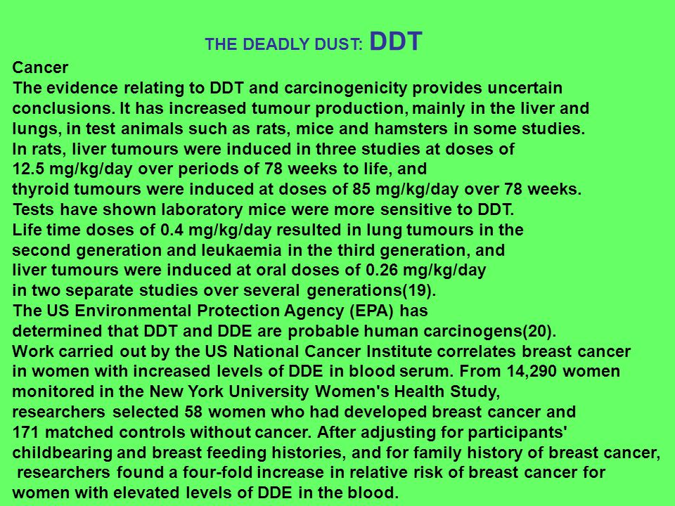 THE DEADLY DUST: DDT Cancer The evidence relating to DDT and carcinogenicity provides uncertain.