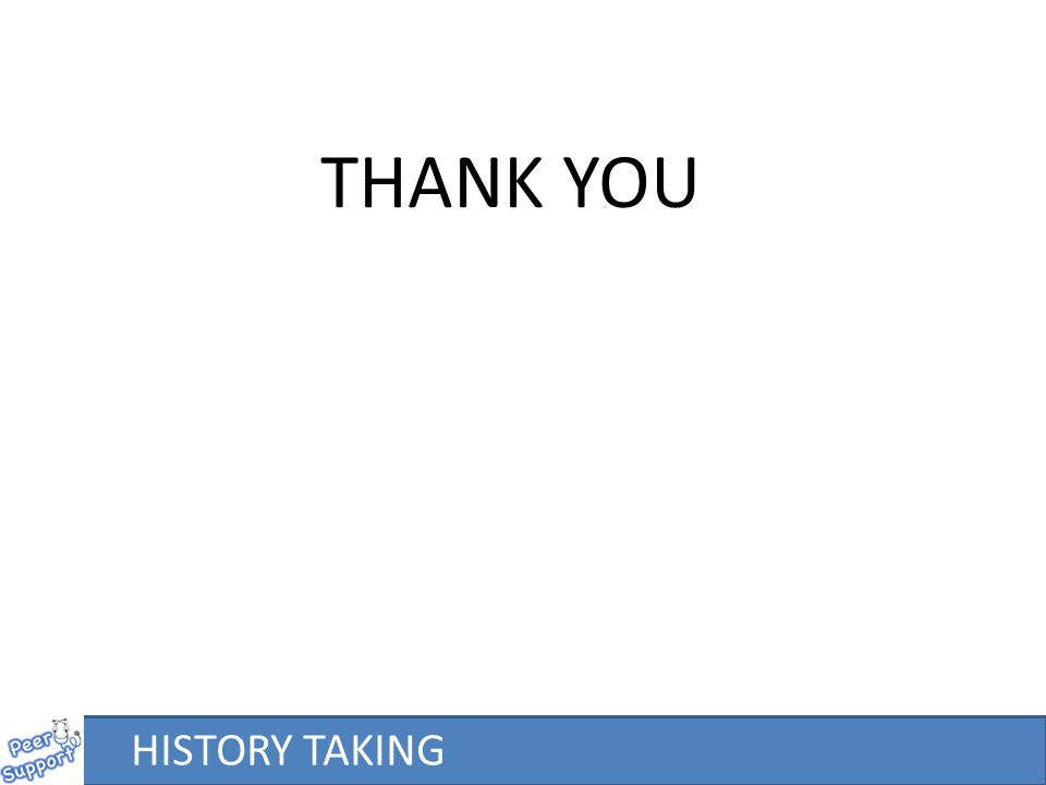 THANK YOU HISTORY TAKING