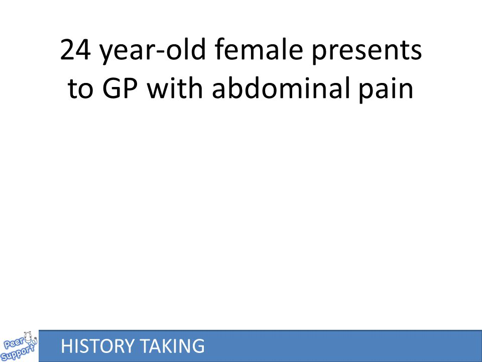 24 year-old female presents to GP with abdominal pain