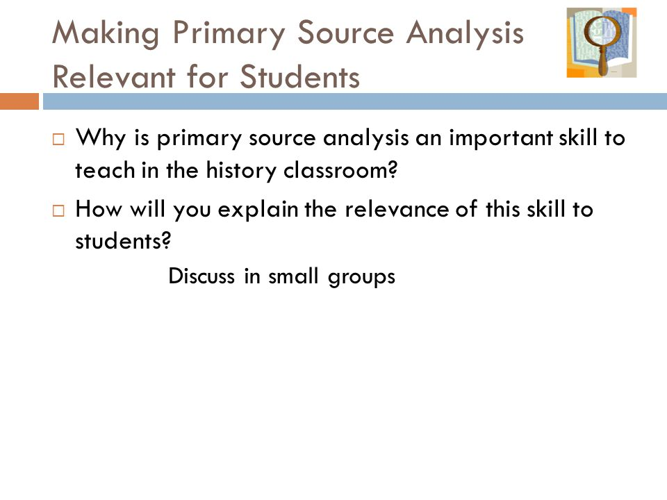 Making Primary Source Analysis Relevant for Students