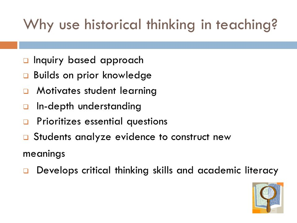 Why use historical thinking in teaching