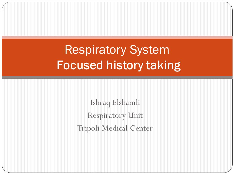Respiratory System Focused history taking