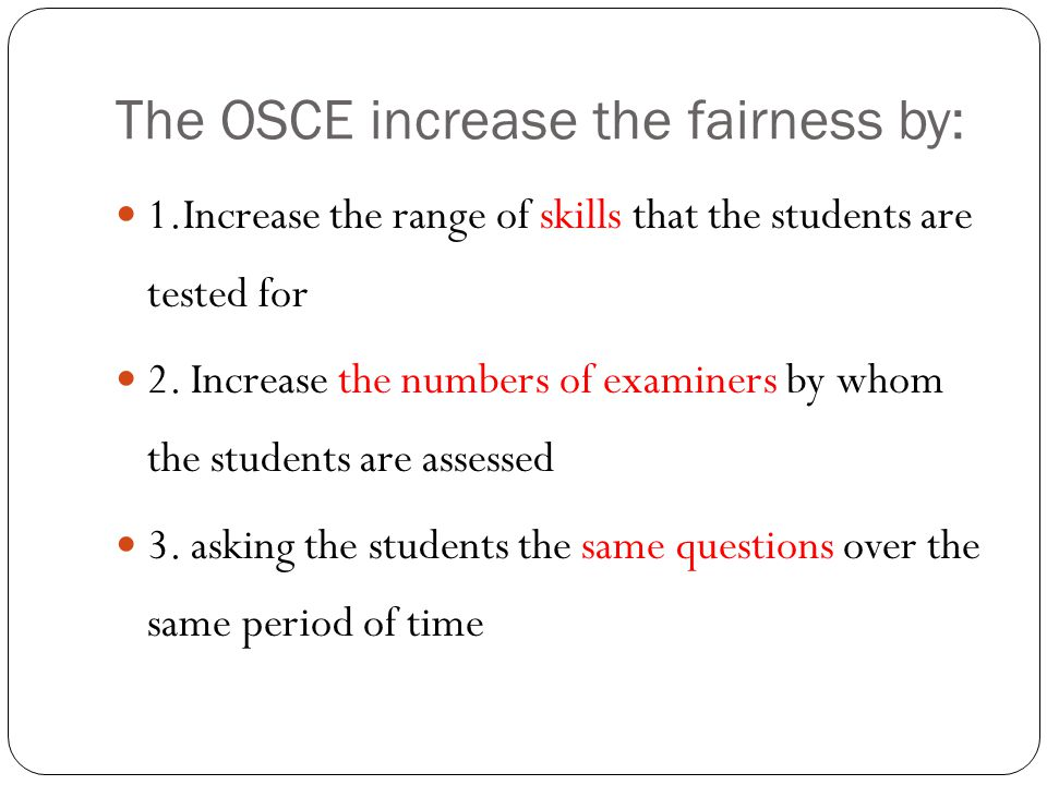 The OSCE increase the fairness by: