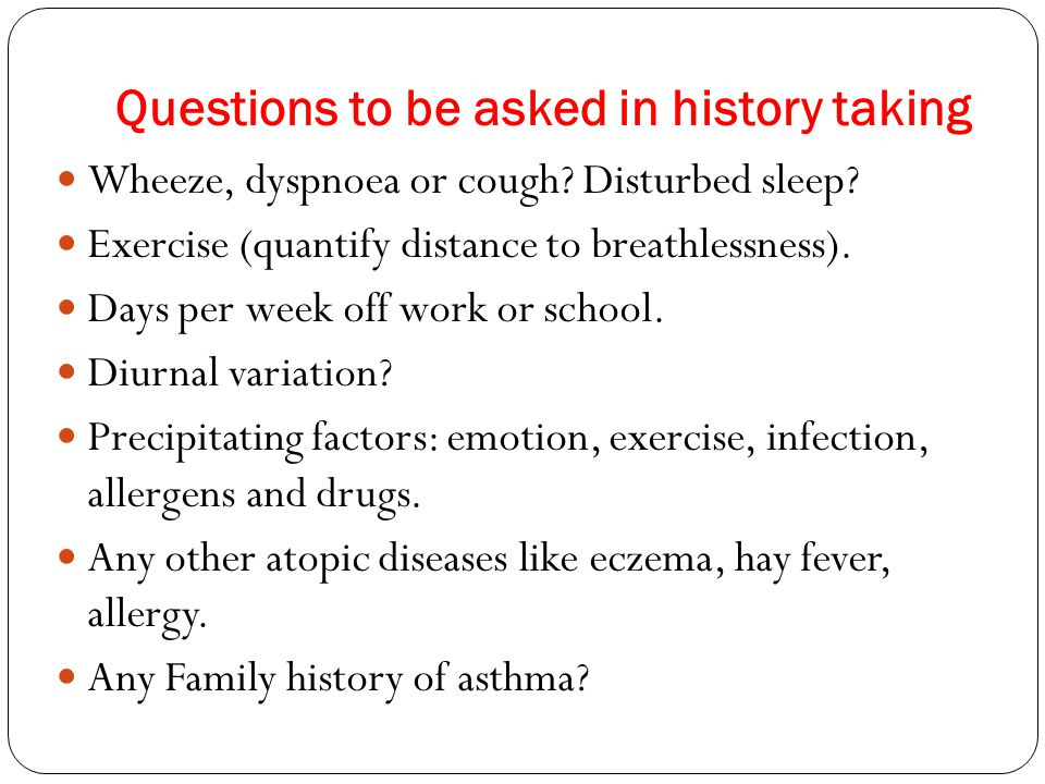 Questions to be asked in history taking