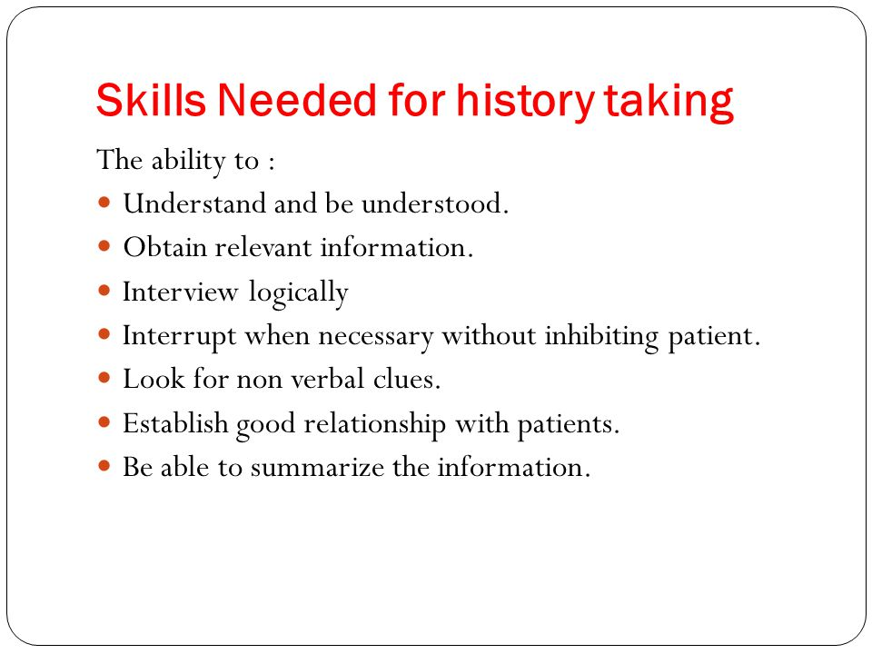 Skills Needed for history taking