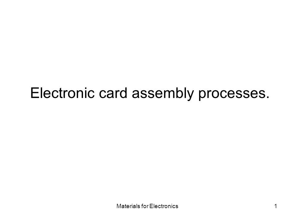 Electronic card assembly processes.