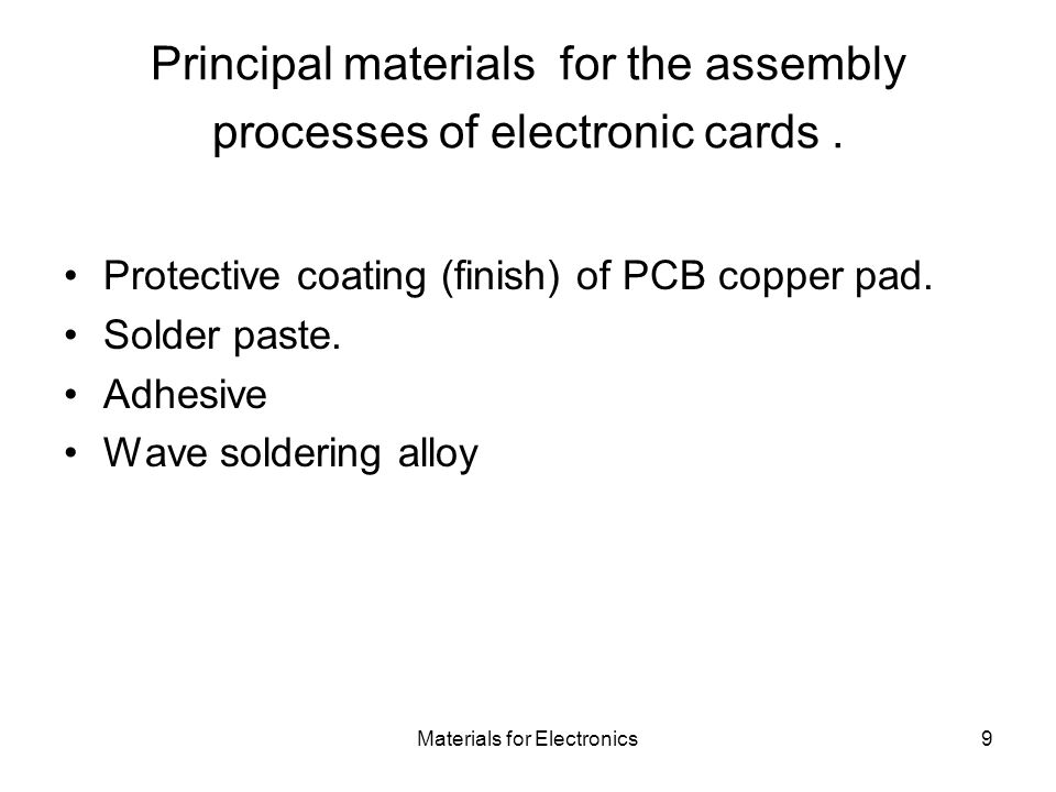 Principal materials for the assembly processes of electronic cards .