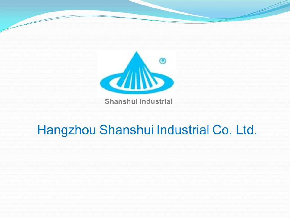 Hangzhou Shanshui Industrial Co. Ltd.