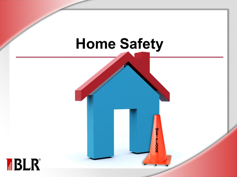 Home Safety Slide Show Notes