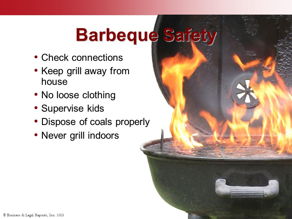 Barbeque Safety Check connections Keep grill away from house