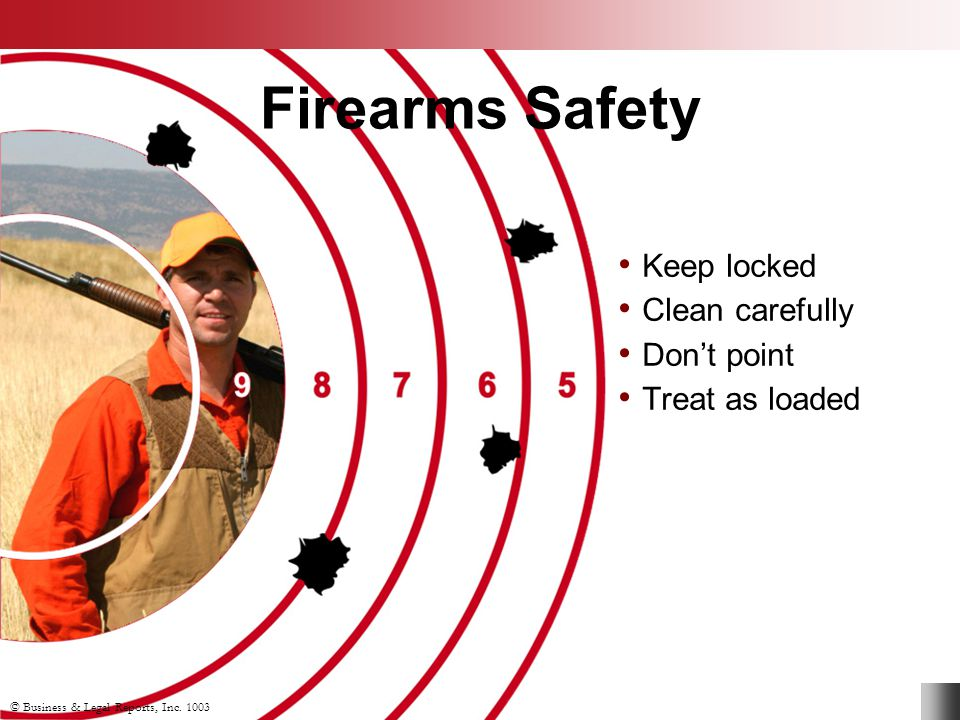 Firearms Safety Keep locked Clean carefully Don't point